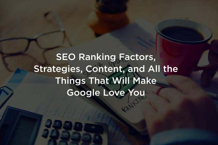SEO ranking factors, strategies, content