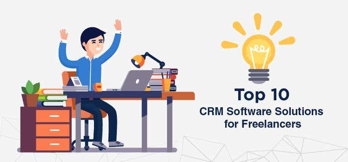 Top 10 CRM Software Solutions For Freelancers
