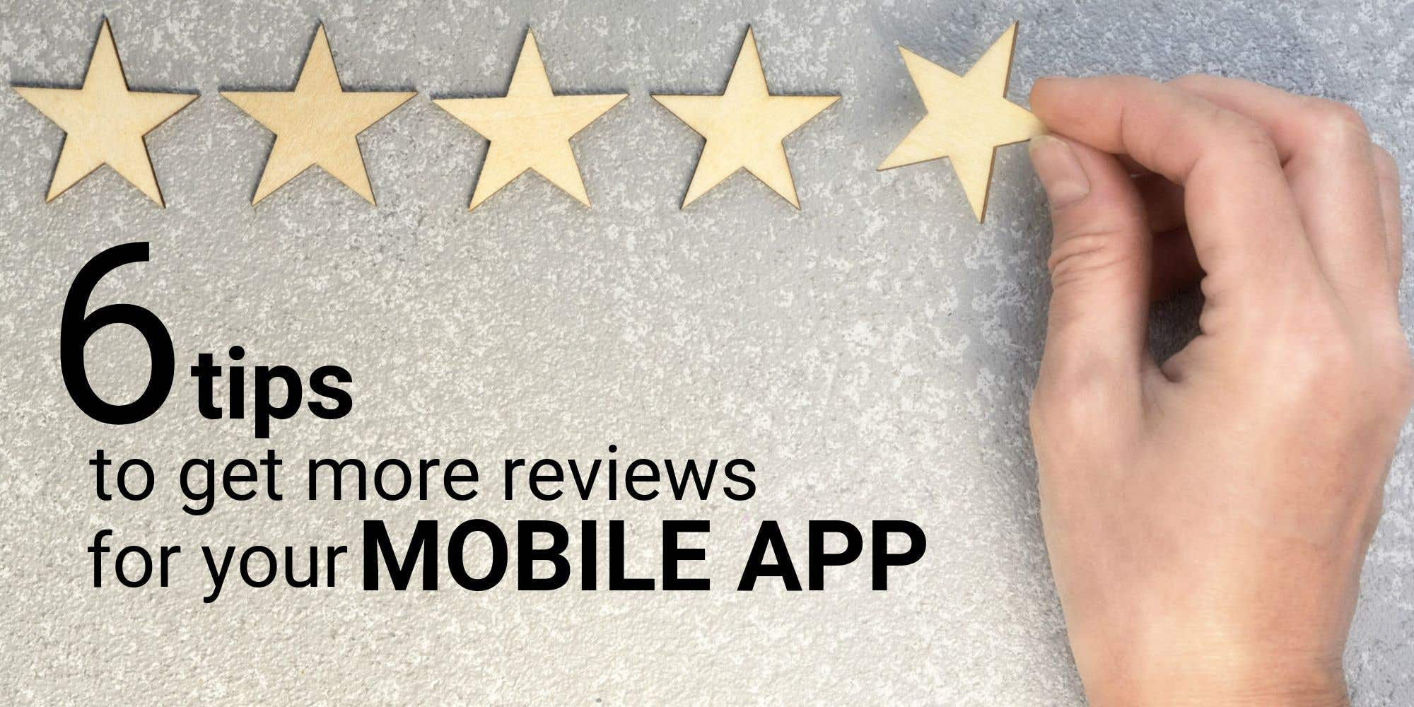Cover photo for How to get more reviews for your mobile app